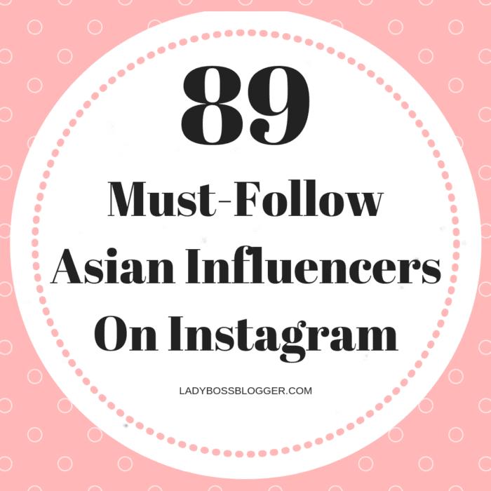 89 Must-Follow Asian Influencers On Instagram | LadyBossBlogger